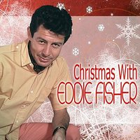 Christmas With Eddie Fisher — Ирвинг Берлин, Франц Грубер, Eddie Fisher, Hugo Winterhalter & His Orchestra