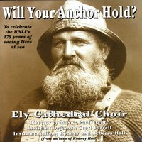 Will Your Anchor Hold? — Ely Cathedral Choir
