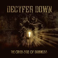 The Other Side of Darkness — Decyfer Down