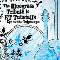 KT Tunstall, The Bluegrass Tribute to — Pickin' On Series, Soundwave Stars