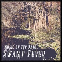 Swamp Fever: Music of the Bayou — сборник