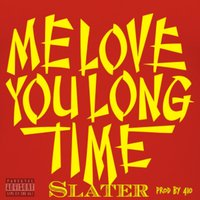 Me Love You Long Time — Slater, Tre Trip