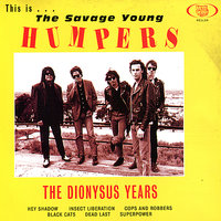 This is the Savage Young Humpers - The Dionysus Years — The Humpers