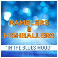 Ramblers & Highballers - In the Blues Mood — The Tenneva Ramblers / Blue Ridge Highballers