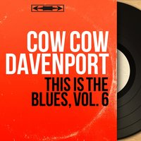 This Is the Blues, Vol. 6 — Cow Cow Davenport, Sam Price, Teddy Bunn, Joe Bishop, Richard Fulbright