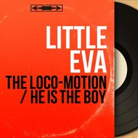 The Loco-Motion / He Is the Boy — Little Eva