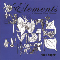 Hey Angel — Elements of Something Really Beautiful