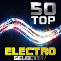 50 Top Electro Selection — сборник