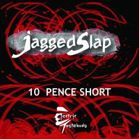 10 Pence Short — Jagged Slap