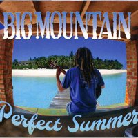 Perfect Summer — Big Mountain