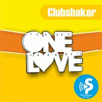 One Love — Clubshaker