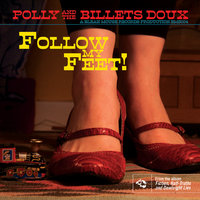 Follow My Feet — Polly And The Billets Doux