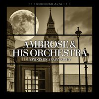 London On A Rainy Night — Ambrose & His Orchestra