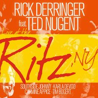 Live At The Ritz, NY — Rick Derringer, Ted Derringer, Rick Feat. Nugent, Ted Derringer, Rick Derringer, Rick Feat. Nugent