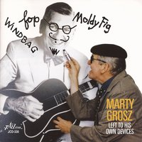 Left to His Own Devices — Marty Grosz