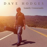 Lonely Crossroads — Dave Hodges