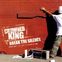 Break the Silence — Crowned King