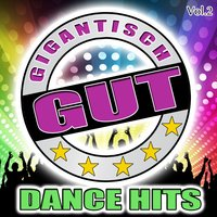 Gigantisch Gut: Dance Hits, Vol. 2 — сборник