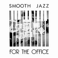 Smooth Jazz for the Office — Music for Quiet Moments, Bossa Nova Guitar Smooth Jazz Piano Club, Office Music Lounge, Bossa Nova Guitar Smooth Jazz Piano Club|Music for Quiet Moments|Office Music Lounge