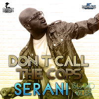 Don't Call The Cops — Serani