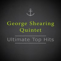 Ultimate Top Hits — George Shearing Quintet