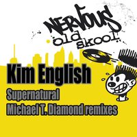 Supernatural - Michael T. Diamond Remixes — Kim English