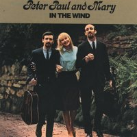 In The Wind — Peter, Paul & Mary