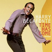 Time Has Come — Harry Belafonte