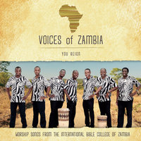 You Reign — Voices of Zambia