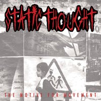The Motive For Movement — Static Thought
