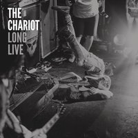 Long Live — The Chariot