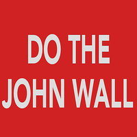Do the John Wall - Single — Do the John Wall