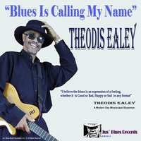 Blues Is Calling My Name — Theodis Ealey