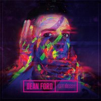Get Messy — Dean Ford