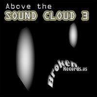 Above The Sound Cloud, vol. 3 — Tetard, Jesse Saunders presents