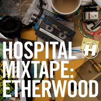 Hospital Mixtape: Etherwood — сборник