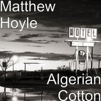 Algerian Cotton — Matthew Hoyle