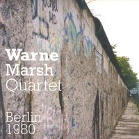 Berlin 1980 — Warne Marsh