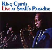 Live At Small's Paradise — King Curtis