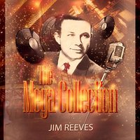 The Mega Collection — Jim Reeves