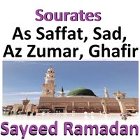 Sourates As Saffat, Sad, Az Zumar, Ghafir — Sayeed Ramadan