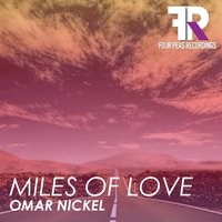 Miles of Love — Omar Nickel