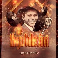 The Mega Collection — Frank Sinatra