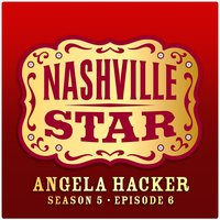 If You're Not In It For Love [Nashville Star Season 5 - Episode 6] — Angela Hacker