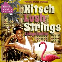 Bruton Vaults: Kitsch Lush Strings — сборник