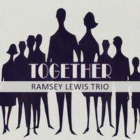 Together — Ramsey Lewis Trio