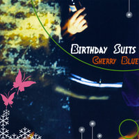 Cherry Blue — Birthday Suits