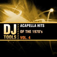 Acapella Hits of the 1970's, Vol. 4 — Dj Tools