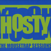The Mousetrap Sessions — Hosty