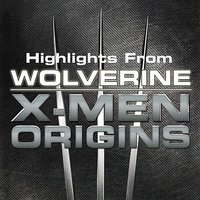 Highlights From Wolverine - X Men Origins — The X Men